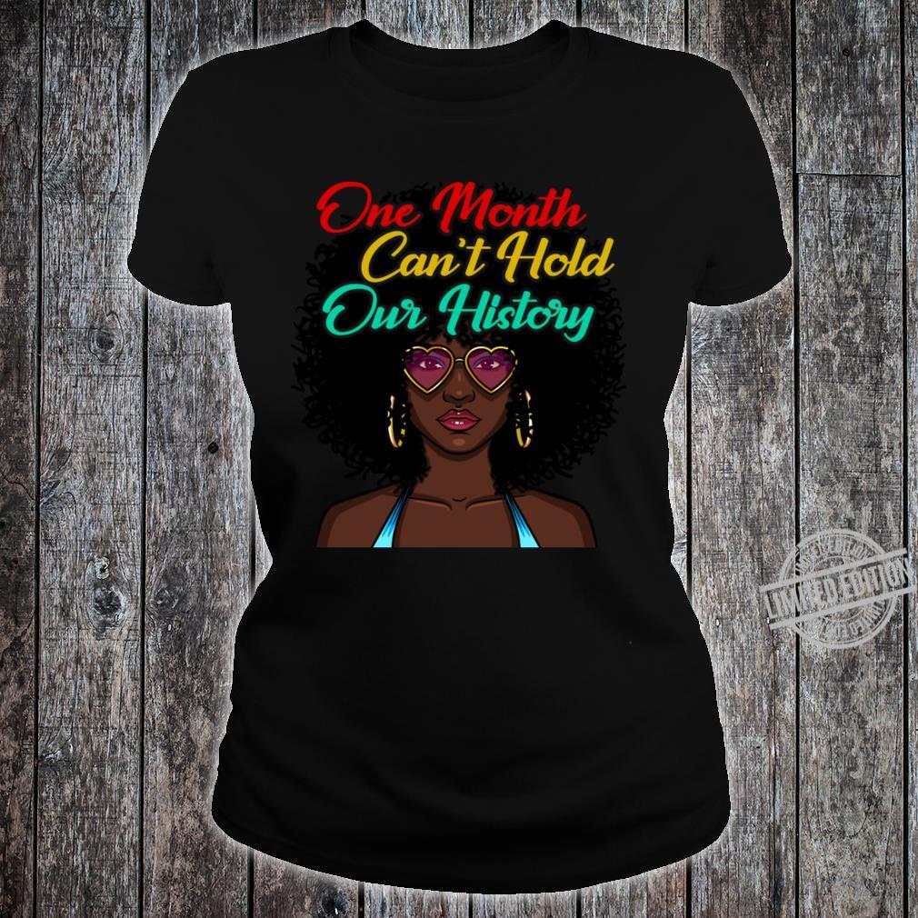 One Month Cant Hold Our History Black Shirt ladies tee